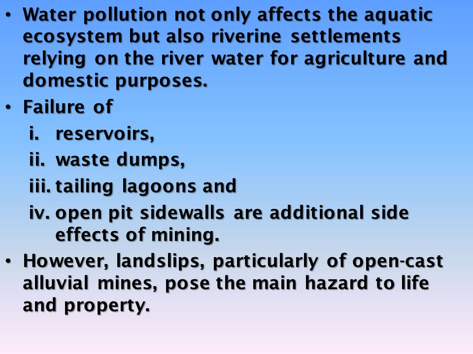 Water pollution not only affects the aquatic ecosystem but also riverine settlements relying on the river water for agriculture and domestic purposes.