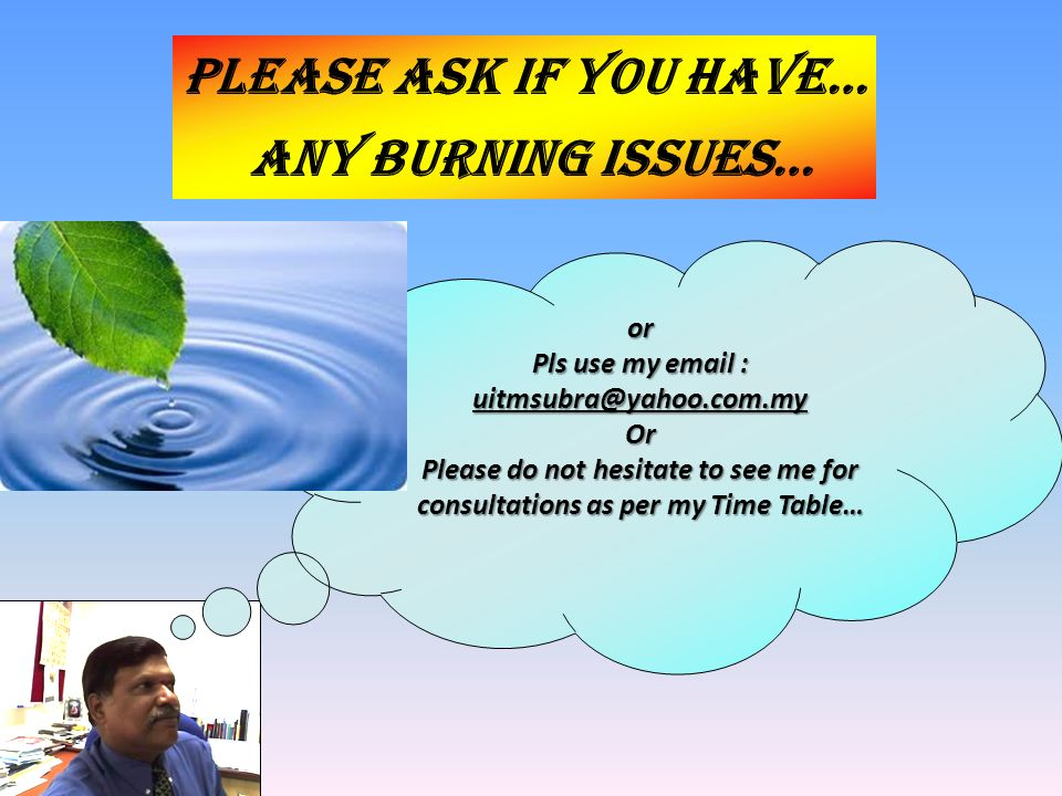 Please ask if you have… any burning issues…