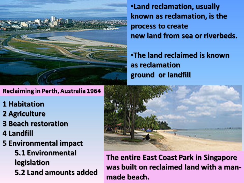 The land reclaimed is known as reclamation ground or landfill