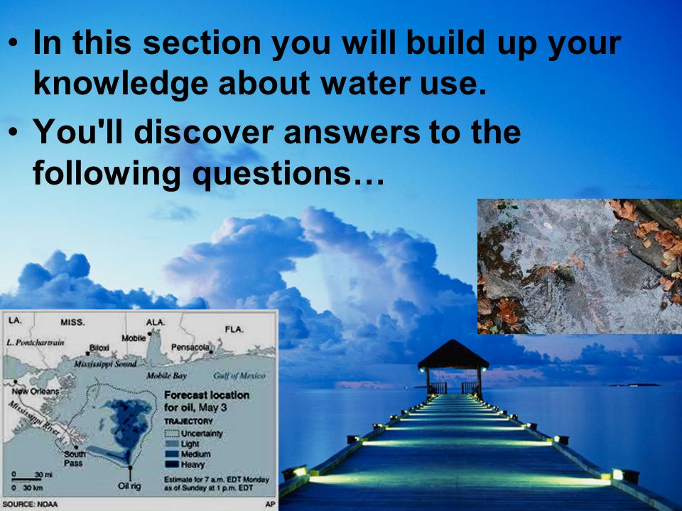 In this section you will build up your knowledge about water use.