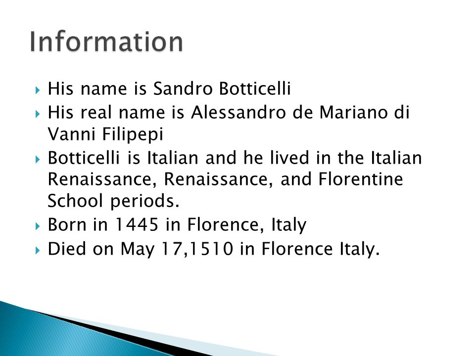 Information His name is Sandro Botticelli