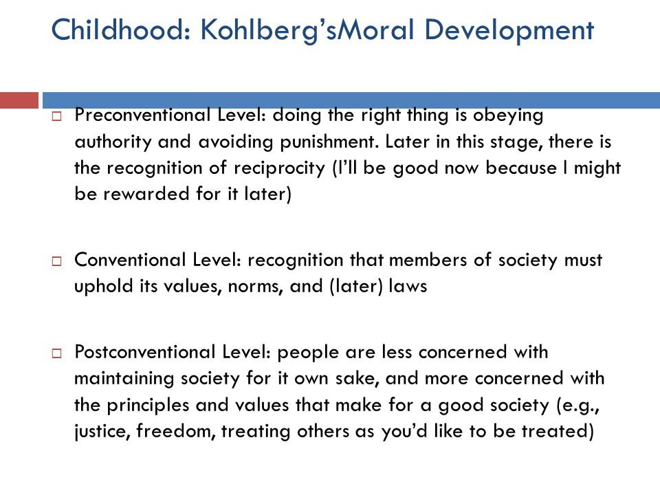 Childhood: Kohlberg'sMoral Development