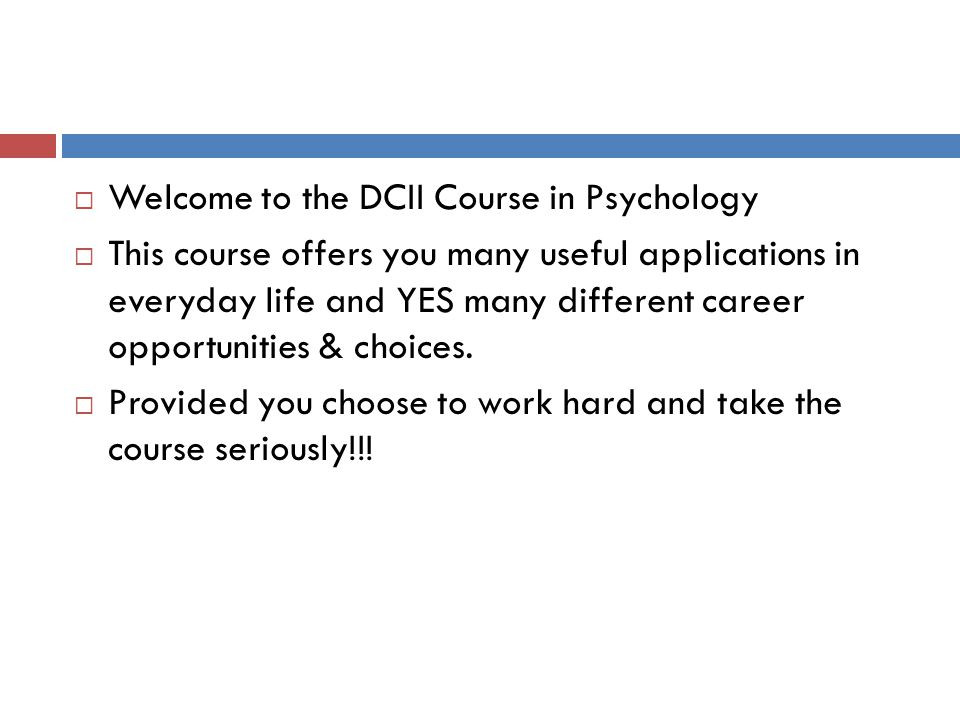 Welcome to the DCII Course in Psychology