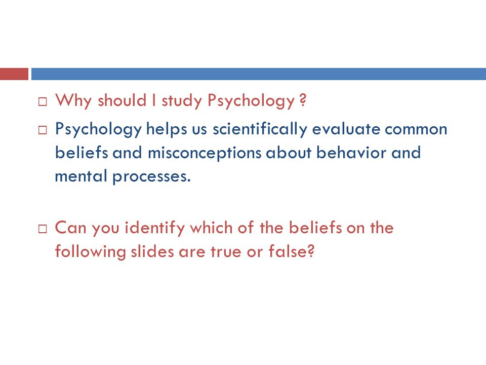 Why should I study Psychology