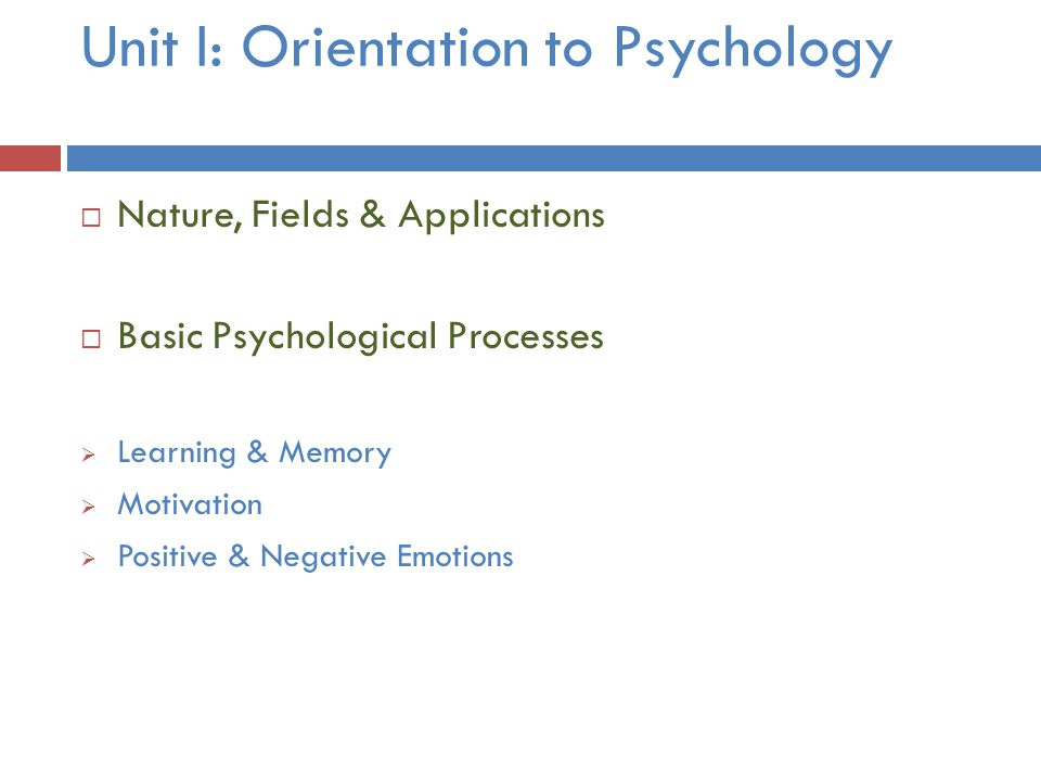 Unit I: Orientation to Psychology