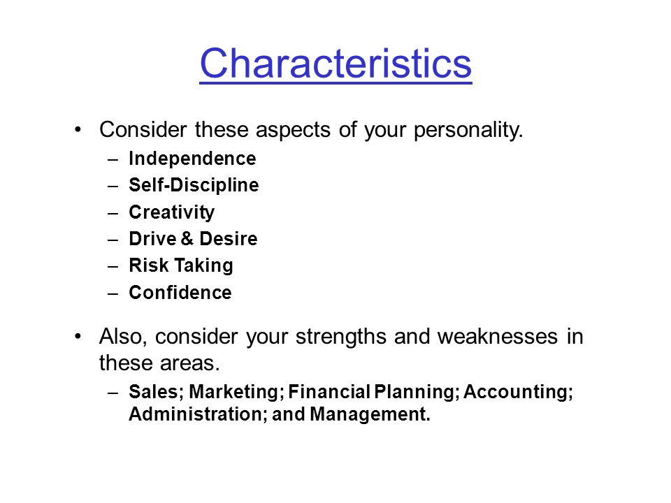 Characteristics Consider these aspects of your personality.