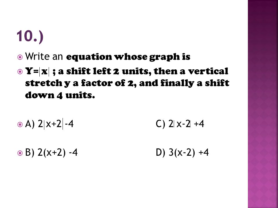 10.) Write an equation whose graph is