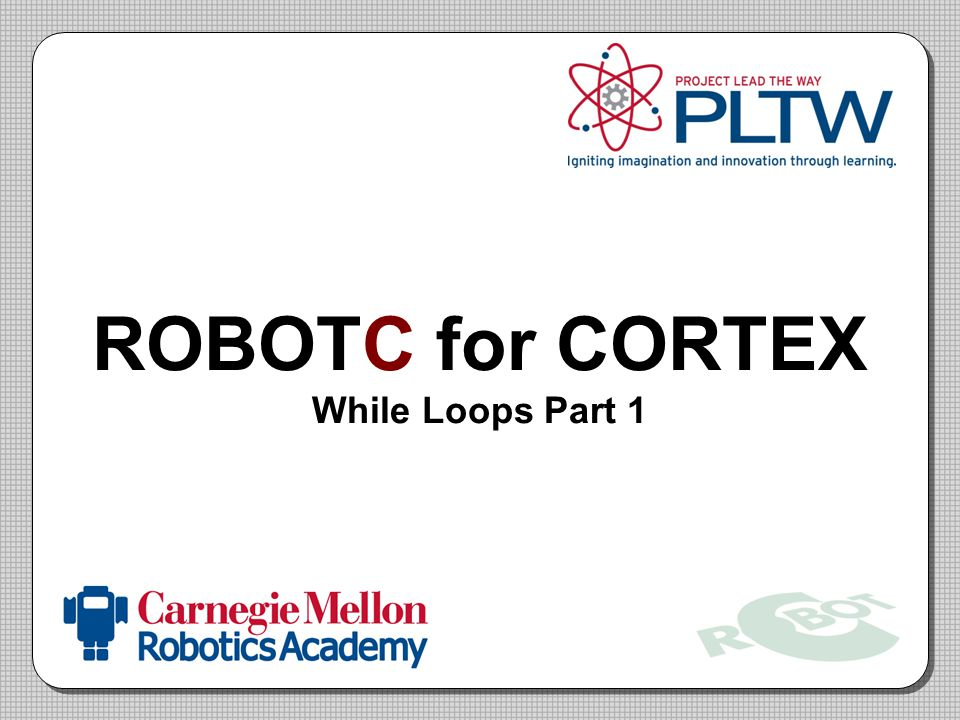 ROBOTC for CORTEX While Loops Part 1