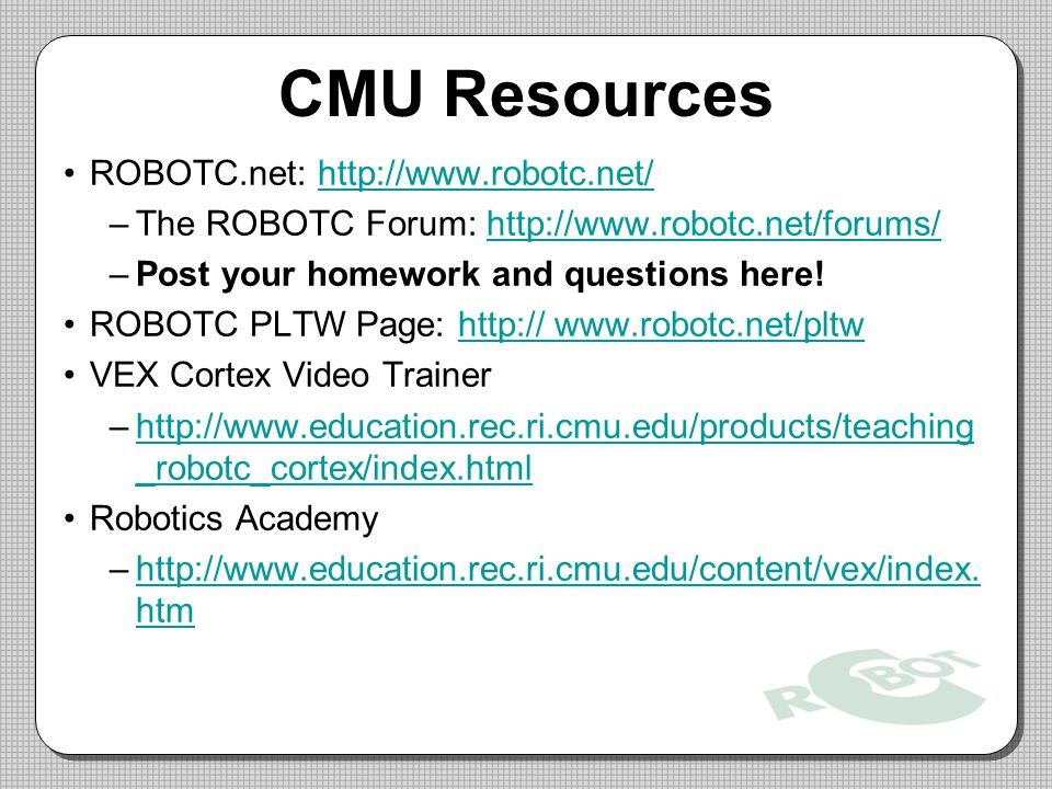 CMU Resources ROBOTC.net: http://www.robotc.net/