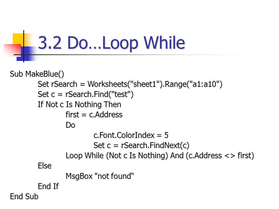 3.2 Do…Loop While Sub MakeBlue()