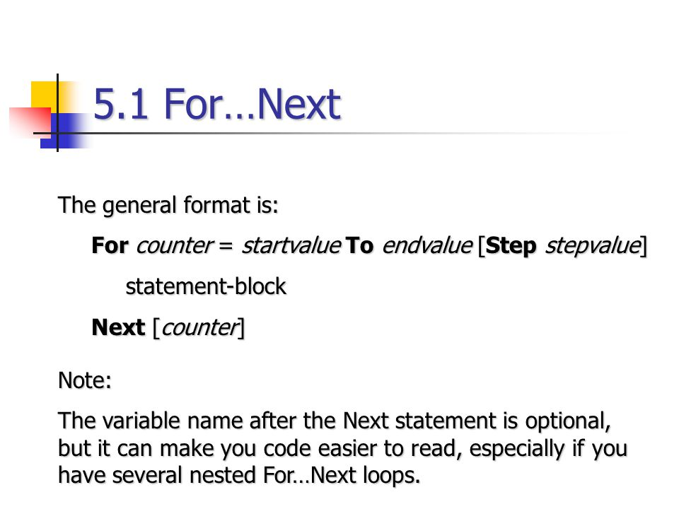 5.1 For…Next The general format is: