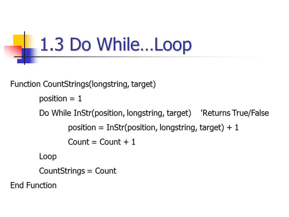 1.3 Do While…Loop Function CountStrings(longstring, target)