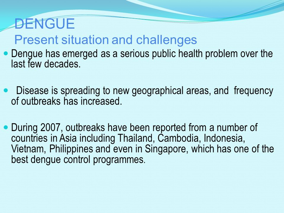 DENGUE Present situation and challenges