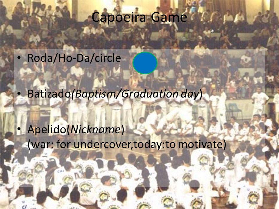 Capoeira Game Roda/Ho-Da/circle Batizado(Baptism/Graduation day)