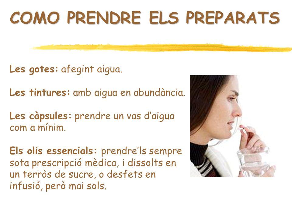 COMO PRENDRE ELS PREPARATS