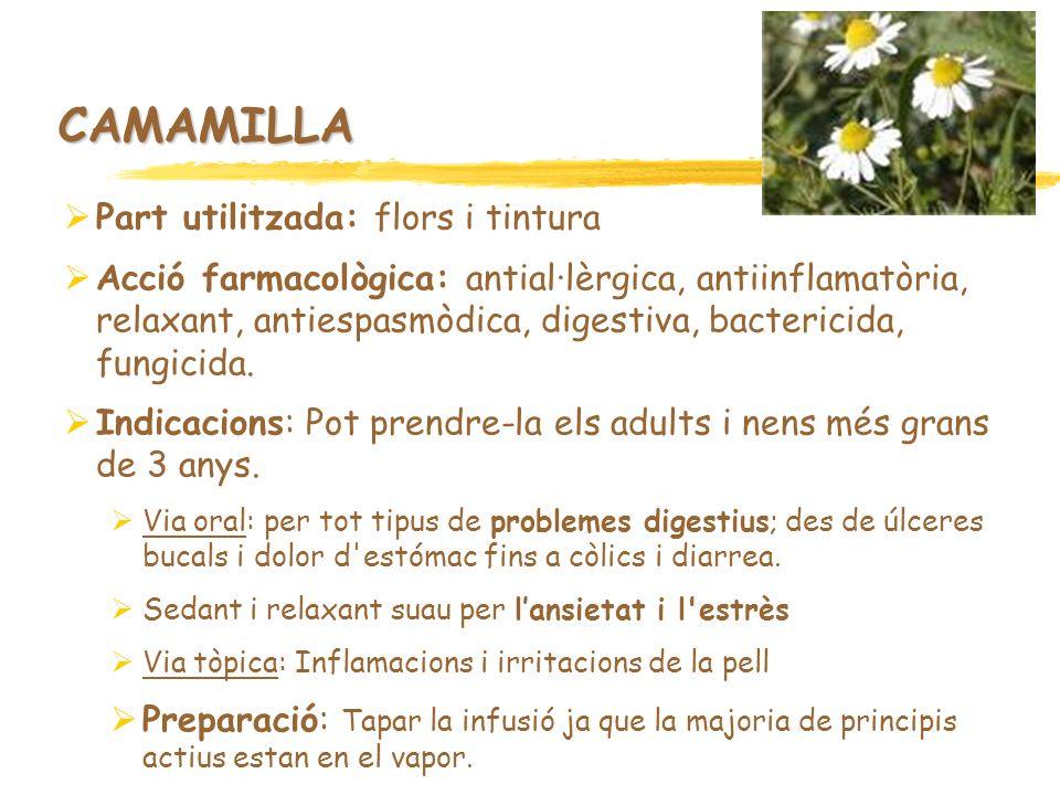 CAMAMILLA Part utilitzada: flors i tintura