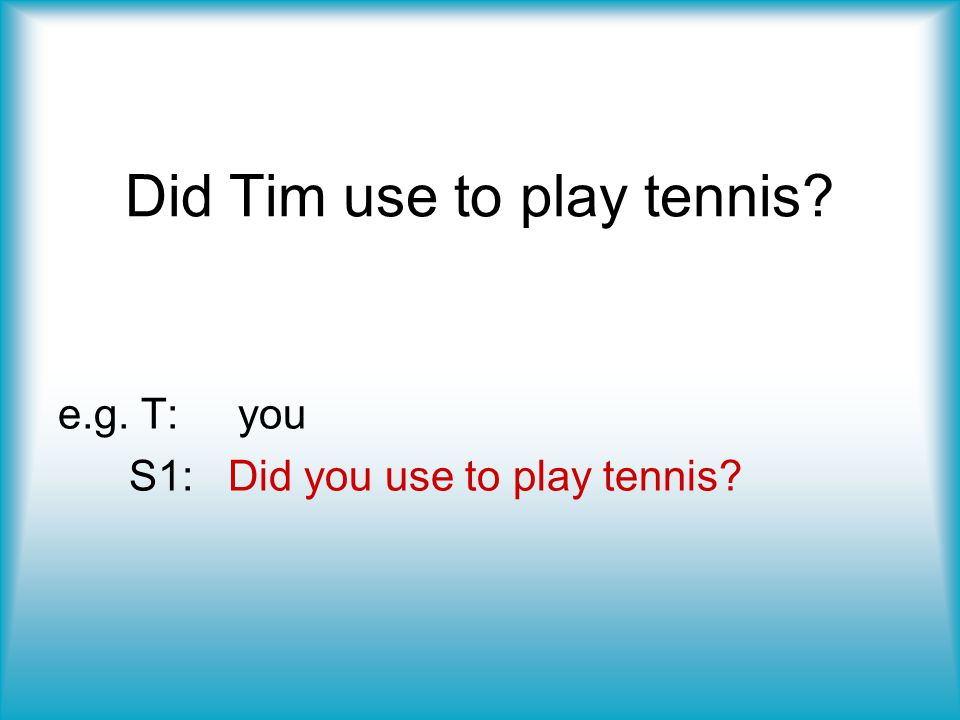 Did Tim use to play tennis