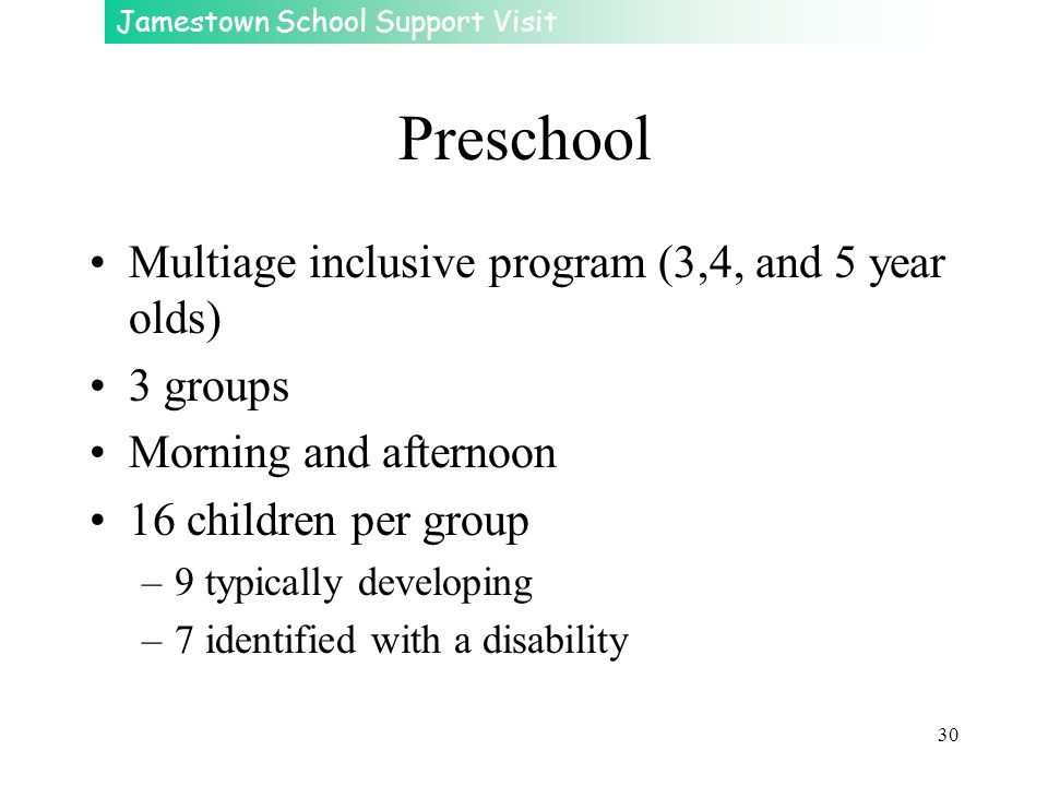 Preschool Multiage inclusive program (3,4, and 5 year olds) 3 groups