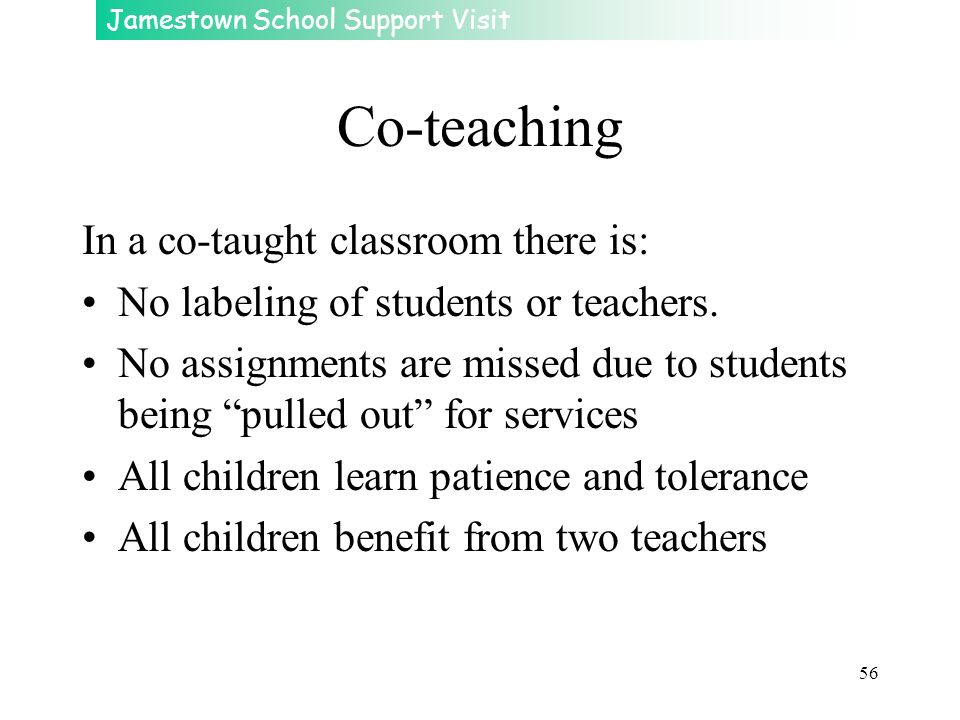 Co-teaching In a co-taught classroom there is: