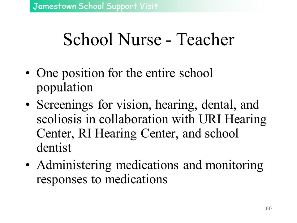 School Nurse - Teacher One position for the entire school population
