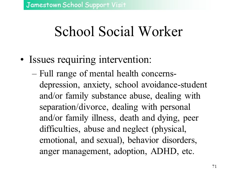 School Social Worker Issues requiring intervention: