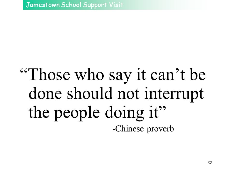 Those who say it can't be done should not interrupt the people doing it