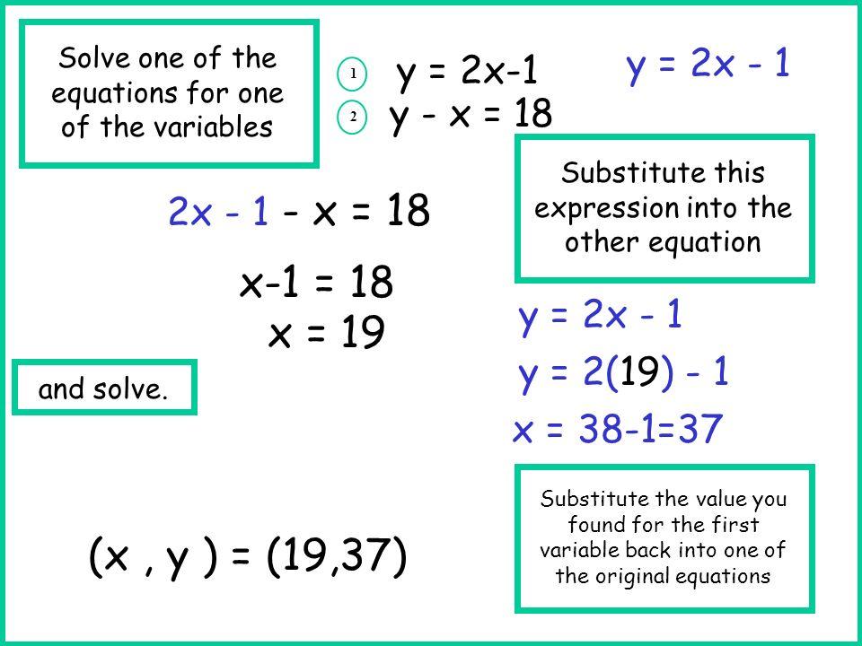 x-1 = 18 x = 19 (x , y ) = (19,37) y = 2x - 1 y = 2x-1 y - x = 18