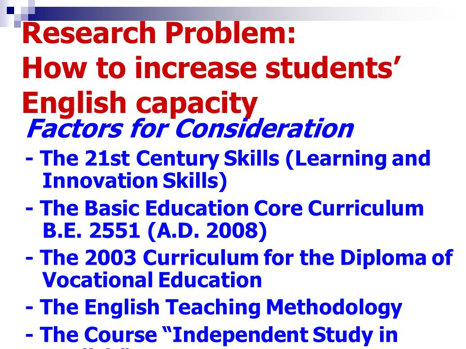Research Problem: How to increase students' English capacity