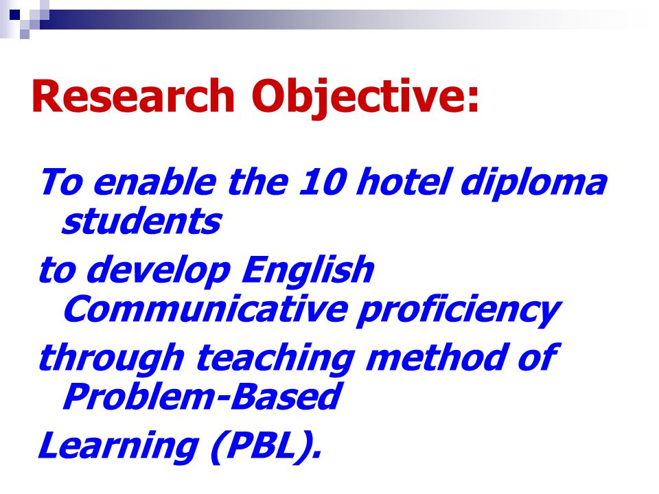 Research Objective: To enable the 10 hotel diploma students