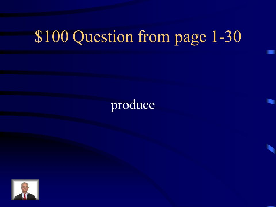 $100 Question from page 1-30 produce