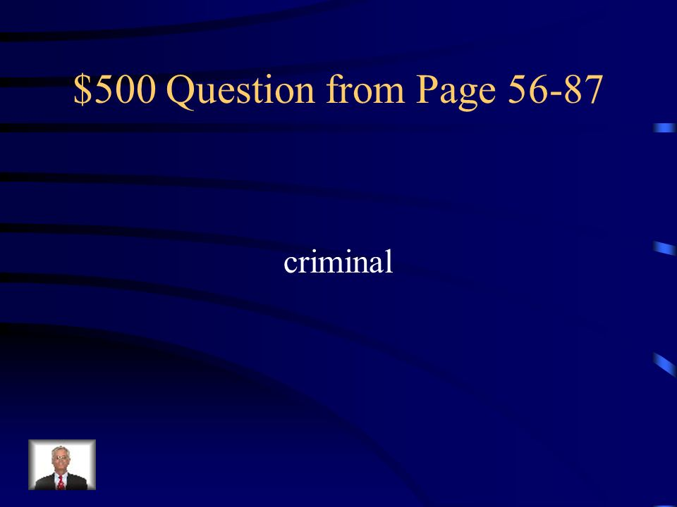 $500 Question from Page 56-87 criminal