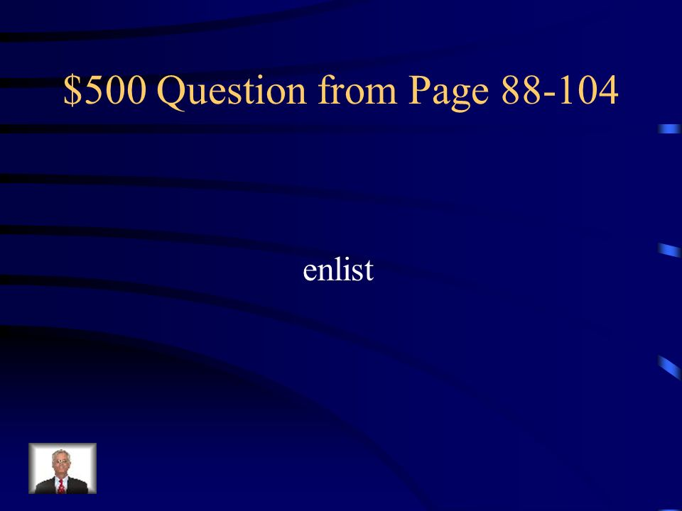 $500 Question from Page 88-104 enlist