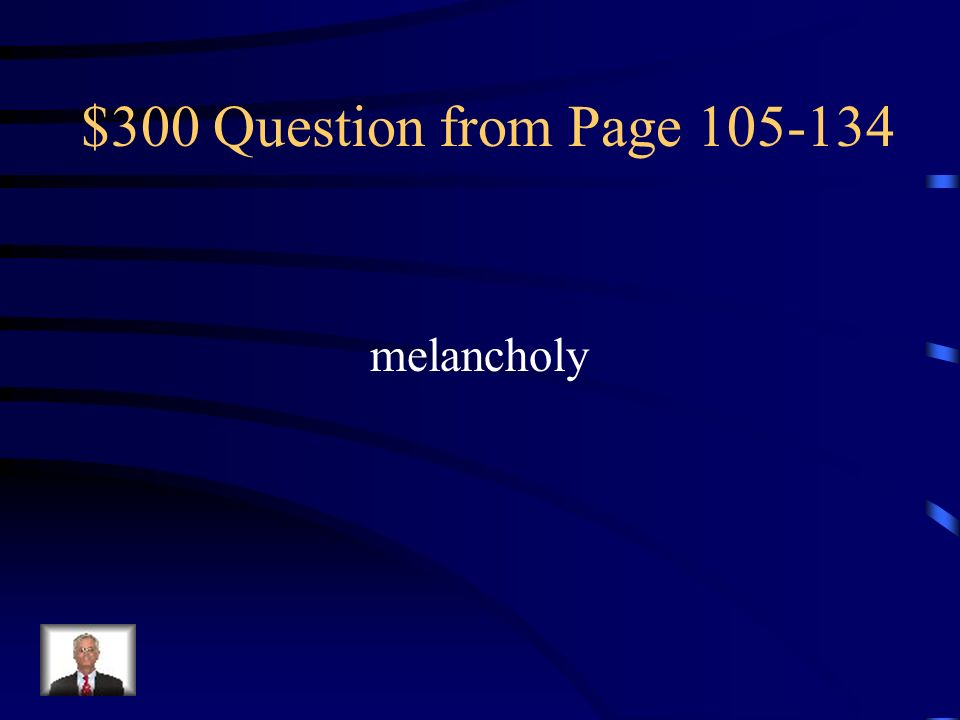 $300 Question from Page 105-134 melancholy