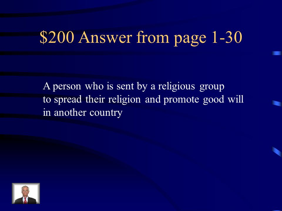 $200 Answer from page 1-30 A person who is sent by a religious group