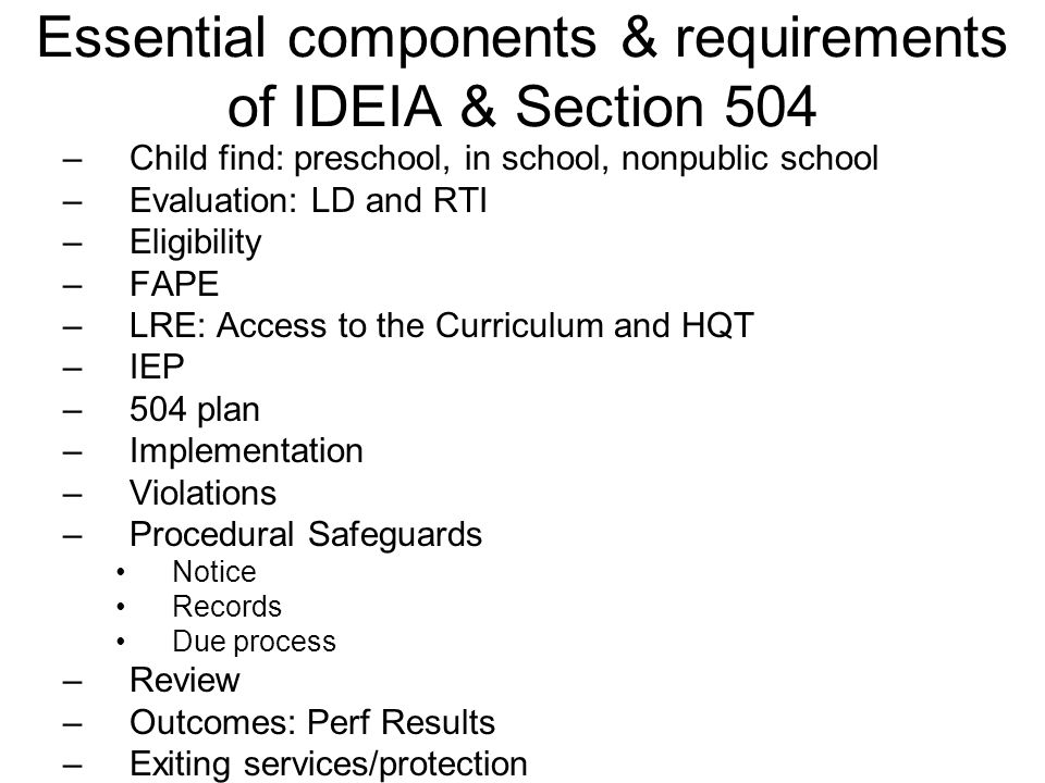 Essential components & requirements of IDEIA & Section 504