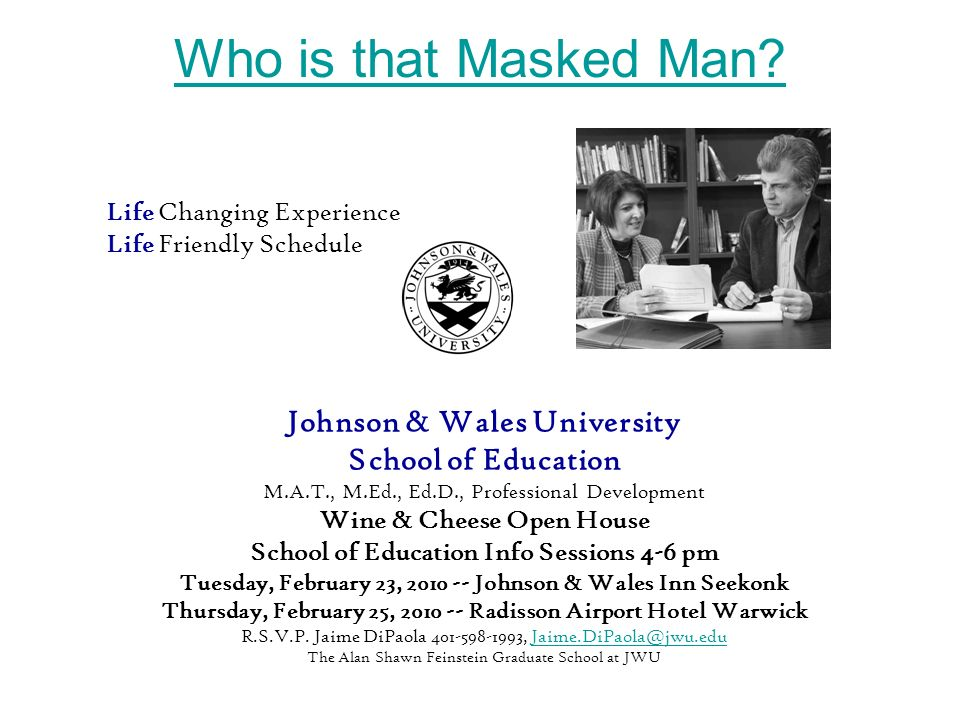 Who is that Masked Man Johnson & Wales University School of Education