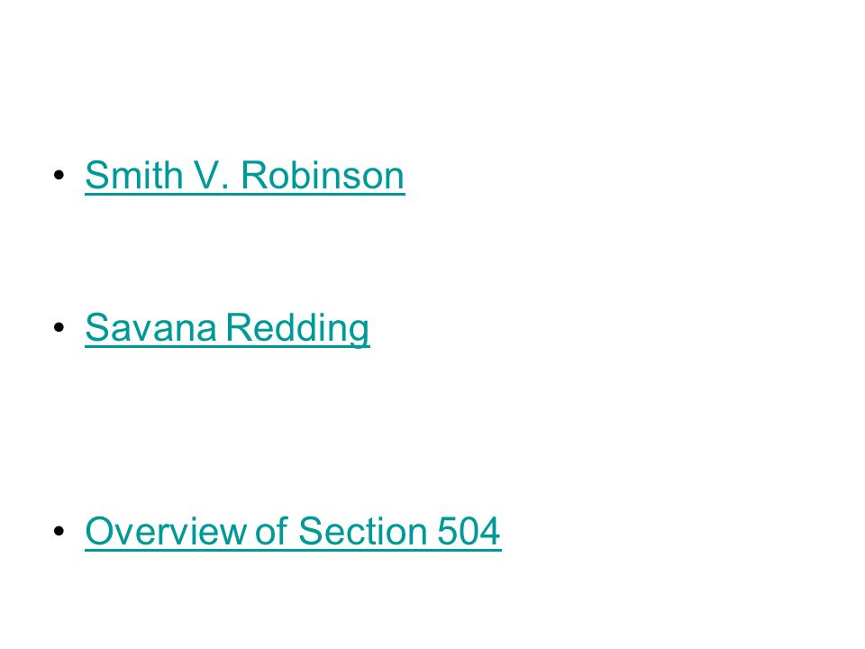 Smith V. Robinson Savana Redding Overview of Section 504