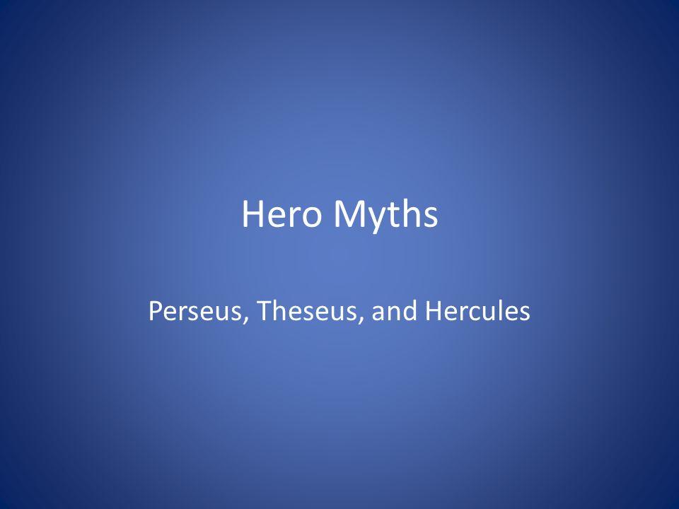 Perseus, Theseus, and Hercules