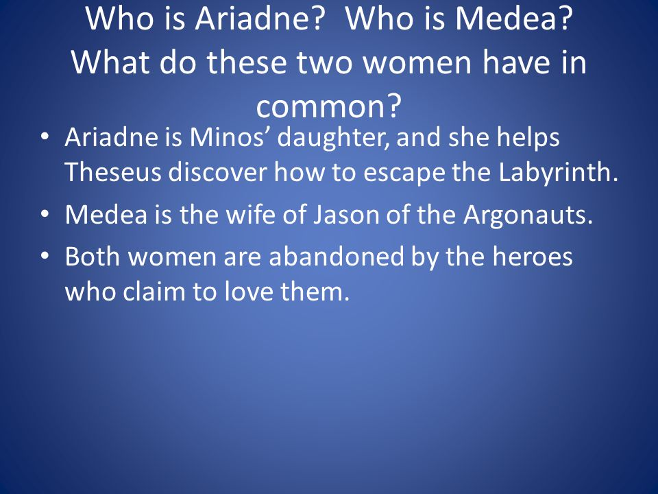 Who is Ariadne Who is Medea What do these two women have in common