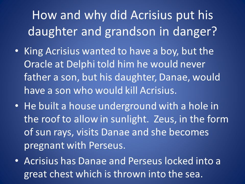 How and why did Acrisius put his daughter and grandson in danger