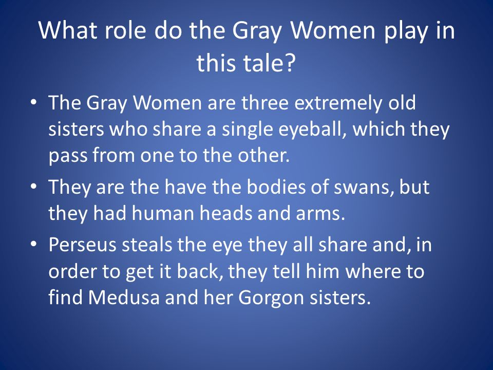 What role do the Gray Women play in this tale