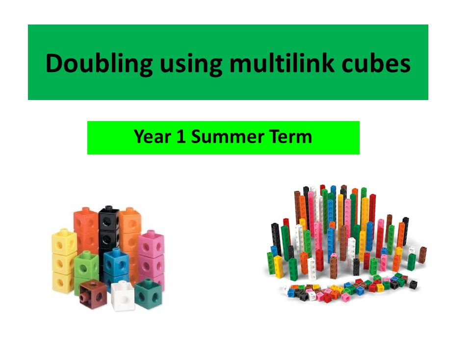 Doubling using multilink cubes