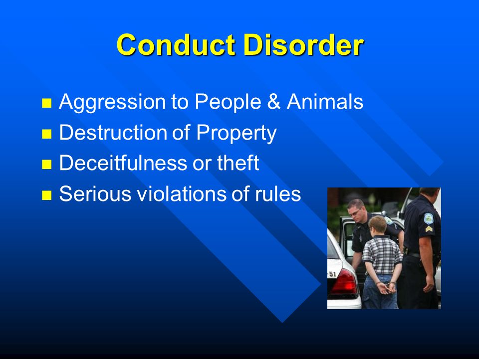 Conduct Disorder Aggression to People & Animals