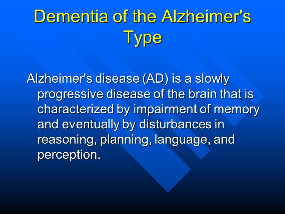 Dementia of the Alzheimer s Type