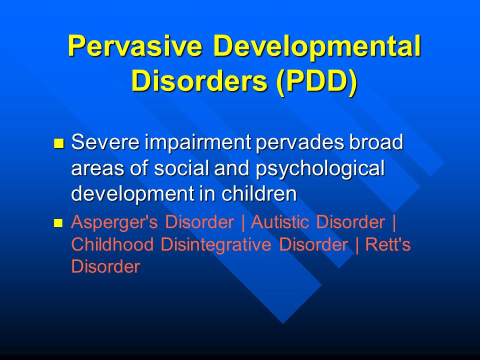 Pervasive Developmental Disorders (PDD)
