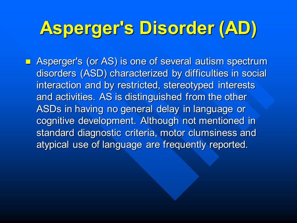 Asperger s Disorder (AD)