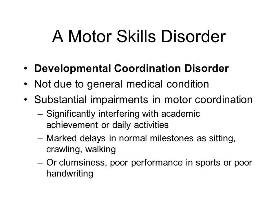 A Motor Skills Disorder