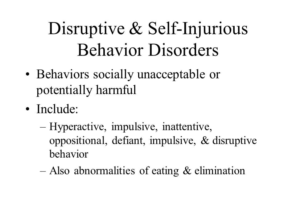 Disruptive & Self-Injurious Behavior Disorders
