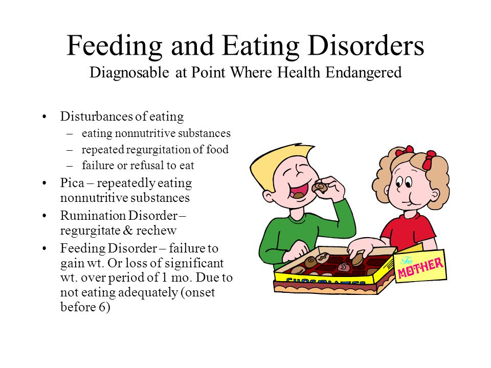 Feeding and Eating Disorders Diagnosable at Point Where Health Endangered