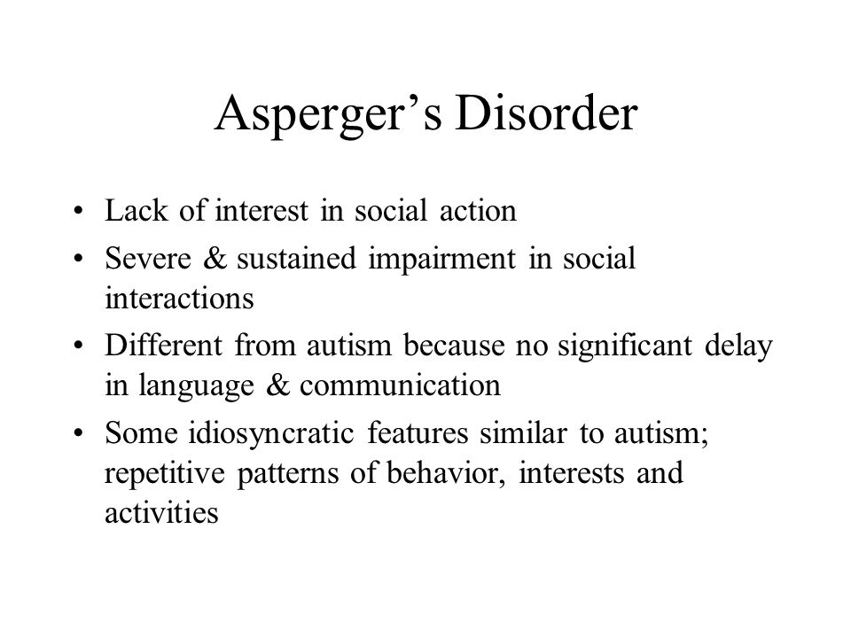 Asperger's Disorder Lack of interest in social action
